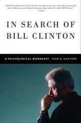 In Search of Bill Clinton - A Psychological Biography ebook by John Gartner