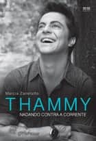 Thammy - Nadando contra a corrente ebook by Márcia Zanelatto, Thammy Miranda