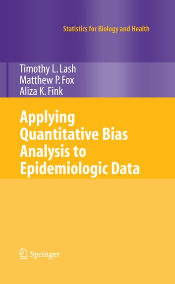 Applying Quantitative Bias Analysis to Epidemiologic Data ebook by Timothy L. Lash,Matthew P. Fox,Aliza K. Fink