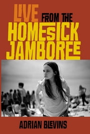 Live from the Homesick Jamboree ebook by Adrian Blevins