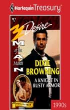 A Knight in Rusty Armor ebook by Dixie Browning