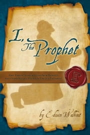 I, The Prophet ebook by Edwin Walhout