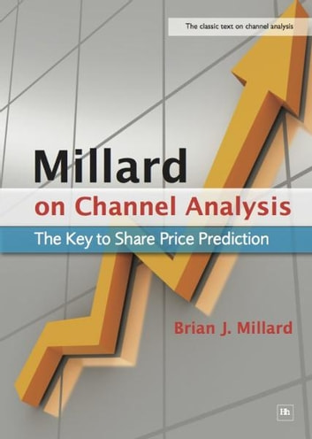 Millard on Channel Analysis - The Key to Share Price Prediction ebook by Brian Millard