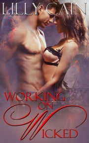 Working on Wicked ebook by Lilly Cain