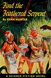 Find the Feathered Serpent ebook by Evan Hunter