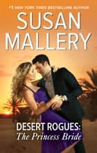 Desert Rogues: The Princess Bride eBook by Susan Mallery