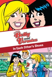 xoxo, Betty and Veronica: In Each Other's Shoes ebook by Adrianne Ambrose