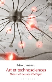 Art et technosciences - Bioart et neuroesthétique ebook by Marc Jimenez