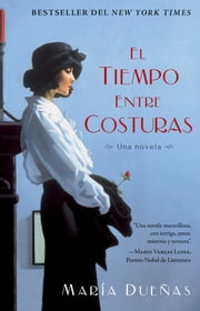 El tiempo entre costuras - A Novel ebook by Kobo.Web.Store.Products.Fields.ContributorFieldViewModel