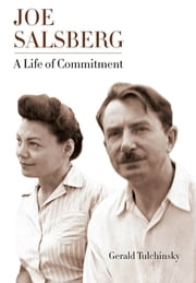 Joe Salsberg - A Life of Commitment ebook by Gerald Tulchinsky
