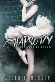 Rhapsody (The Teplo Trilogy, #2) ebook by Ayden K. Morgen