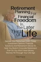 Retirement Planning For Financial Freedom In The Later Years Of Life ebook by Cristy P. Turner
