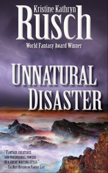 Unnatural Disaster ebook by Kristine Kathryn Rusch
