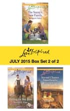 Love Inspired July 2015 - Box Set 2 of 2 - The Nanny's New Family\Falling for Her Boss\Second Chance Sweethearts ebook by Margaret Daley, Bonnie K. Winn, Kristen Ethridge