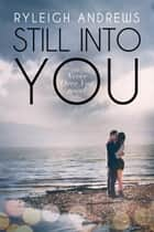 Still Into You ebook by Ryleigh Andrews