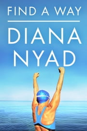 Find a Way ebook by Diana Nyad