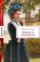 Rebelle et amoureuse ebook by Marguerite Kaye