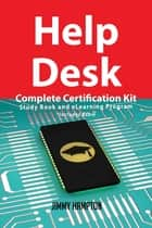 Help Desk Complete Certification Kit - Study Book and eLearning Program ebook by Jimmy Hampton