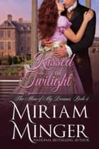 Kissed at Twilight ebook by Miriam Minger