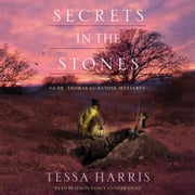 Secrets in the Stones - A Dr. Thomas Silkstone Mystery audiobook by Tessa Harris