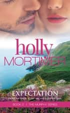 Expectation ebook by Holly Mortimer