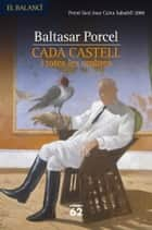 Cada castell i totes les ombres ebook by Baltasar Porcel