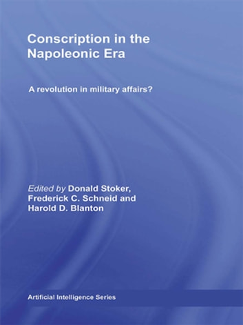 Conscription in the Napoleonic Era - A Revolution in Military Affairs? ebook by