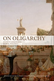 On Oligarchy - Ancient Lessons for Global Politics ebook by David Tabachnick,Toivu Koivukoski