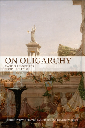 On Oligarchy - Ancient Lessons for Global Politics ebook by