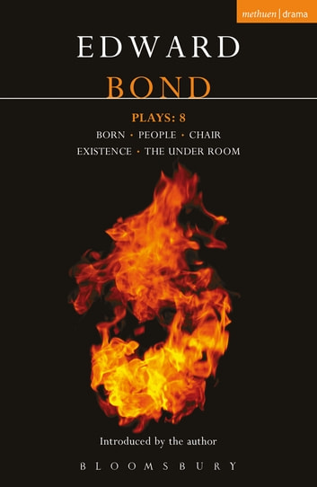 Bond Plays: 8 - Born; People; Chair; Existence; The Under Room ebook by Mr Edward Bond