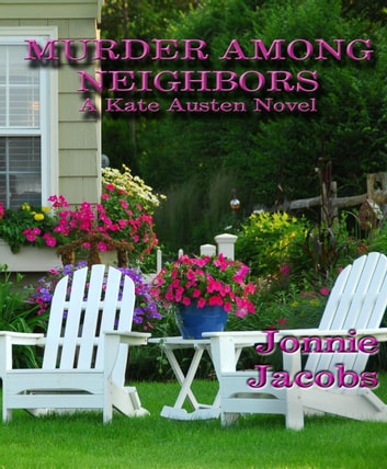 Murder Among Neighbors - The Kate Austen Suburban Mysteries, #1 ebook by Jonnie Jacobs