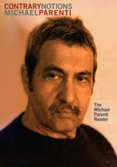 Contrary Notions - The Michael Parenti Reader ebook by Michael Parenti