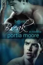 Before I Break - If I Break ebook by Portia Moore