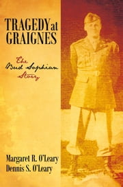 Tragedy at Graignes - The Bud Sophian Story ebook by Margaret R. O'Leary; Dennis S. O'Leary