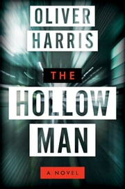 The Hollow Man - A Novel ebook by Oliver Harris