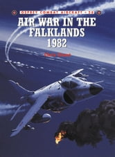 Air War in the Falklands 1982 ebook by Chris Chant
