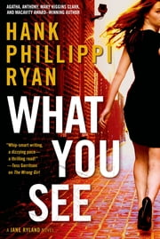 What You See - A Jane Ryland Novel ebook by Hank Phillippi Ryan