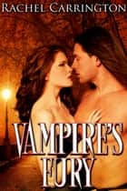 Vampire's Fury ebook by Rachel Carrington