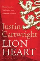 Lion Heart ebook by Justin Cartwright