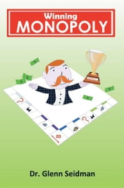 Winning Monopoly ebook by Dr. Glenn Seidman