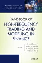 Handbook of High-Frequency Trading and Modeling in Finance ebook by Ionut Florescu, Maria C. Mariani, H. Eugene Stanley,...