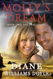 Molly's Dream Book Two: The Challenges - Molly's Dream, #2 ebook by Diane Williams Doyle