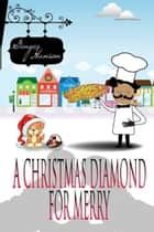 A Christmas Diamond for Merry ebook by Ginger  Hanson