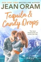Tequila and Candy Drops - A Best Friends Sweet Romance ebook by Jean Oram