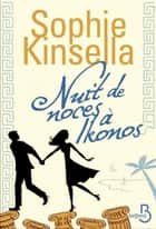 Nuit de noces à Ikonos ebook by