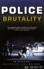 Police Brutality: An Anthology ebook by Jill Nelson
