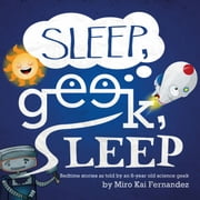 SLEEP, GEEK, SLEEP ebook by Miro Kai Fernandez
