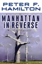 Manhattan In Reverse - And Other Stories ebook door Peter F. Hamilton