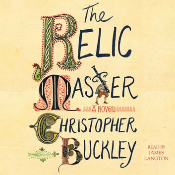The Relic Master - A Novel audiobook by Christopher Buckley