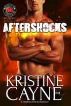 Aftershocks: A Firefighter Romance ebook by Kristine Cayne